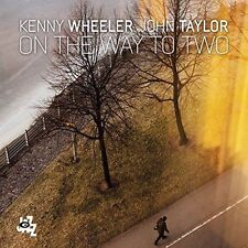On the Way to Two by John Taylor (Piano)/Kenny Wheeler (CD, Sep-2015, CAM Jazz)