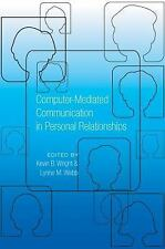 Computer-Mediated Communication in Personal Relationships by Lynne M. Webb...