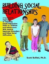 Building Social Relationships: A Systematic Approach to Teaching Social...