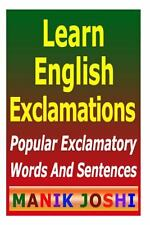 Learn English Exclamations : Popular Exclamatory Words and Sentences by Manik...