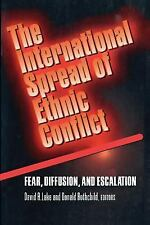 The International Spread of Ethnic Conflict : Fear, Diffusion, and Escalation...
