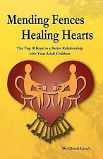 Mending Fences Healing Hearts: The Top 10 Keys to a Better Relationship with You