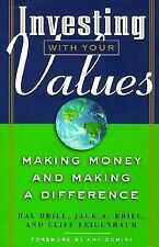 Investing With Your Values: Making Money and Making a Difference, Brill, Jack A.