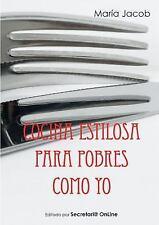 Cocina Estilosa para Pobres Como Yo by Maria Jacob Lorenzo (2016, Paperback)