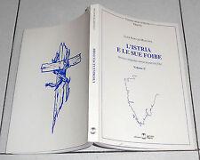 Luigi Papo De Montona L'ISTRIA E LE SUE FOIBE Volume 1 Settimo Sigillo 1999