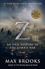 World War Z (Movie Tie-In Edition): An Oral History of the Zombie War, Brooks, M