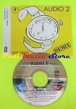 CD Singolo AUDIO 2 Alle venti...remix 1995 Italy EMI PROMO   mc dvd (S10)