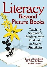 Literacy Beyond Picture Books : Teaching Secondary Students with Moderate to...
