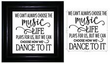 Vinyl Sticker Fits Frame 20 x 20cm WE CANT ALWAYS CHOOSE THE MUSIC - LIFE QUOTE