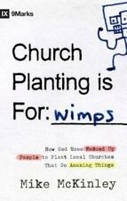 9Marks: Church Planting Is for Wimps : How God Uses Messed-Up People to Plant...