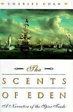 The Scents of Eden: A Narrative of the Spice Trade, Corn, Charles, Good Book