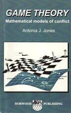 Game Theory: Mathematical Models of Conflict Horwood Series in Mathematics & Ap