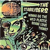 The Stabilisers - Wanna Do the Wild Plastic Brane Love Thing? [Wicked Cool].cd