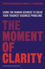 The Moment of Clarity: Using the Human Sciences to Solve Your Toughest-ExLibrary