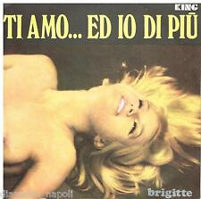 Brigitte: Ti Amo...Ed Io Di Più (Je T'aime,...Moi Non Plus) 45 Rpm Promozionale