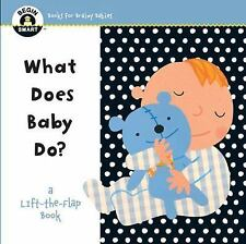 Begin Smart(tm): Begin Smart(tm) What Does Baby Do? : A First Lift-The-Flap...