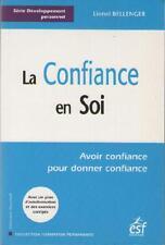 La Confiance en Soi - Avoir Confiance pour Donner Confiance - Lionel Bellenger