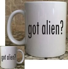 Ceramic Coffee Tea Mug Cup11oz White got alien? funny Great Gift New