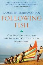 Following Fish: One Man's Journey into the Food and Culture of the Indian Coast