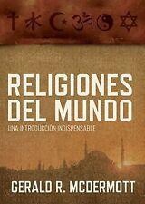 Religiones del Mundo : Una Introducci�n Indispensable by Gerald R. McDermott...