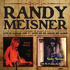 Live In Dallas/Love Me Or Leave Me Alone - Randy Meisner (CD Used Very Good)