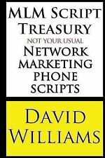 MLM Script Treasury Not Your Usual Network Marketing Phone Scripts by David...