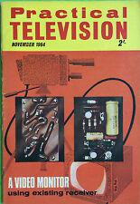 Practical Television Magazine - Noivember 1964 - A Video Monitor Using Receiver