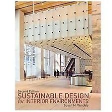 Sustainable Design for Interior Environments by Susan M. Winchip (2011,...