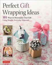 Perfect Paper Gift Wrapping Ideas : 101 Ways to Personalize Your Gift Using...
