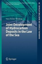 Joint Development of Hydrocarbon Deposits in the Law of the Sea 30 by Vasco...