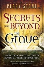 Secrets from Beyond the Grave : The Amazing Mysteries of Eternity, Paradise, and