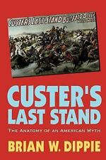 Custer's Last Stand: The Anatomy of an American Myth, Dippie, Brian W., Good Boo