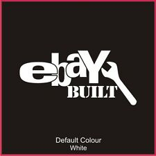 Ebay Built Decal, Vinyl, Sticker, Graphics,Car, Racing, Stack, Funny, N2076