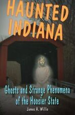 Haunted Indiana: Ghosts and Strange Phenomena of the Hoosier State (Haunted Ser