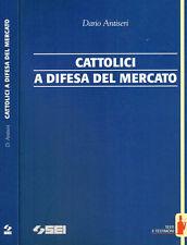 CATTOLICI A DIFESA DEL MERCATO