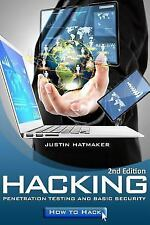 Hacking: : Penetration Testing, Basic Security and How to Hack by Justin...