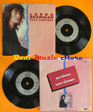 LP 45 7''LAURA BRANIGAN Self control Silent partners 1984 uk ATLANTIC* cd mc dvd