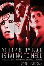 Your Pretty Face Is Going to Hell The Dangerous Glitter of David Bowie 000332756