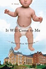 Emily Fox Gordon - It Will Come To Me (2011) - Used - Trade Cloth (Hardcove