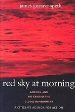 Red Sky at Morning: America and the Crisis of the Global Environment, James Gust