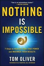 Nothing Is Impossible: 7 Steps to Realize Your True Power and Maximize Your Resu