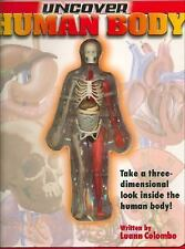 Uncover the Human Body: Take a Three-Dimensional Look Inside the Human Body! by