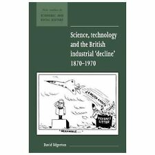New Studies in Economic and Social History Ser.: Science, Technology and the...