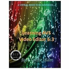 Learning AVS Video Editor 6. 3 by Syed Islam (2013, Paperback)