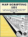 Map Scripting 101 : An Example-Driven Guide to Building Interactive Maps with...