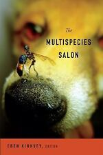 The Multispecies Salon : Gleanings from a Para-Site (2014, Paperback)
