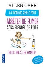 Allen CARR * ARRÊTER DE FUMER SANS PRENDRE DE POIDS * POUR NOUS LES FEMMES