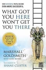 What Got You Here Won't Get You There: A Round Table Comic: How Successful Peopl