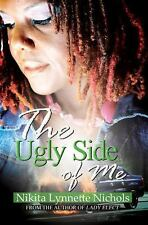 The Ugly Side of Me, Nichols, Nikita Lynnette, Good Condition, Book