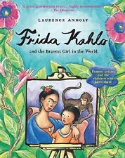 Frida Kahlo and the Bravest Girl in the World: Famous Artists and the Children W